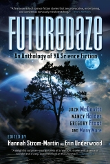 Futuredaze: An Anthology of YA Science Fiction Released: February 2013 Edited by Hannah Strom-Martin & Erin Underwood